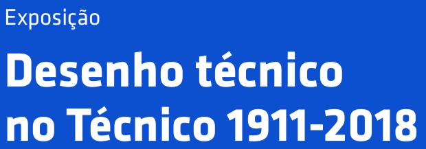 Desenho técnico no Técnico 1911-2018